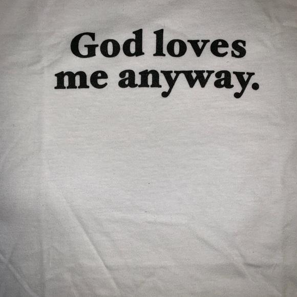'God Loves Me Anyway' T-shirt